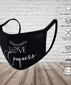 Love Conquers Reusable Face Mask Washable Cloth Face Masks 4 Layered Breathable Mouth and Nose Mask Face Cover Washable Face Mask with Quotes Love Conquers Face Mask